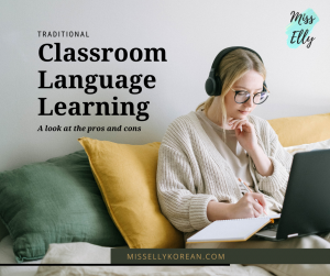 Pros and cons of traditional classroom language learning